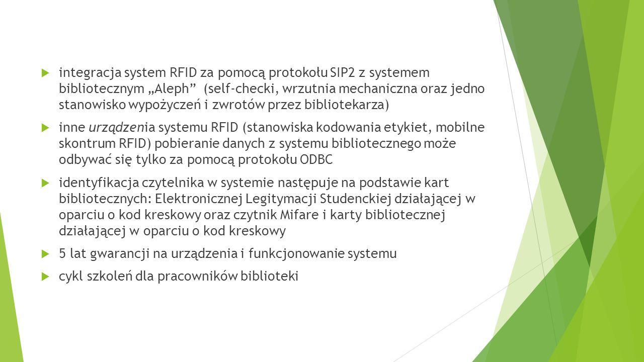 """ integracja system RFID za pomocą protokołu SIP2 z systemem bibliotecznym """"Aleph"""" (self-checki, wrzutnia mechaniczna oraz jedno stanowisko wypożyczeń"""