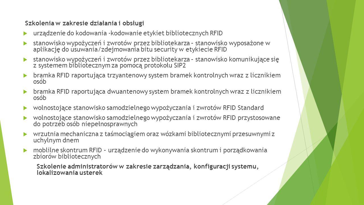 Szkolenia w zakresie działania i obsługi  urządzenie do kodowania -kodowanie etykiet bibliotecznych RFID  stanowisko wypożyczeń i zwrotów przez bibl