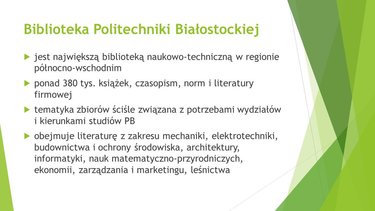 Biblioteka Politechniki Białostockiej  jest największą biblioteką naukowo-techniczną w regionie północno-wschodnim  ponad 380 tys. książek, czasopis