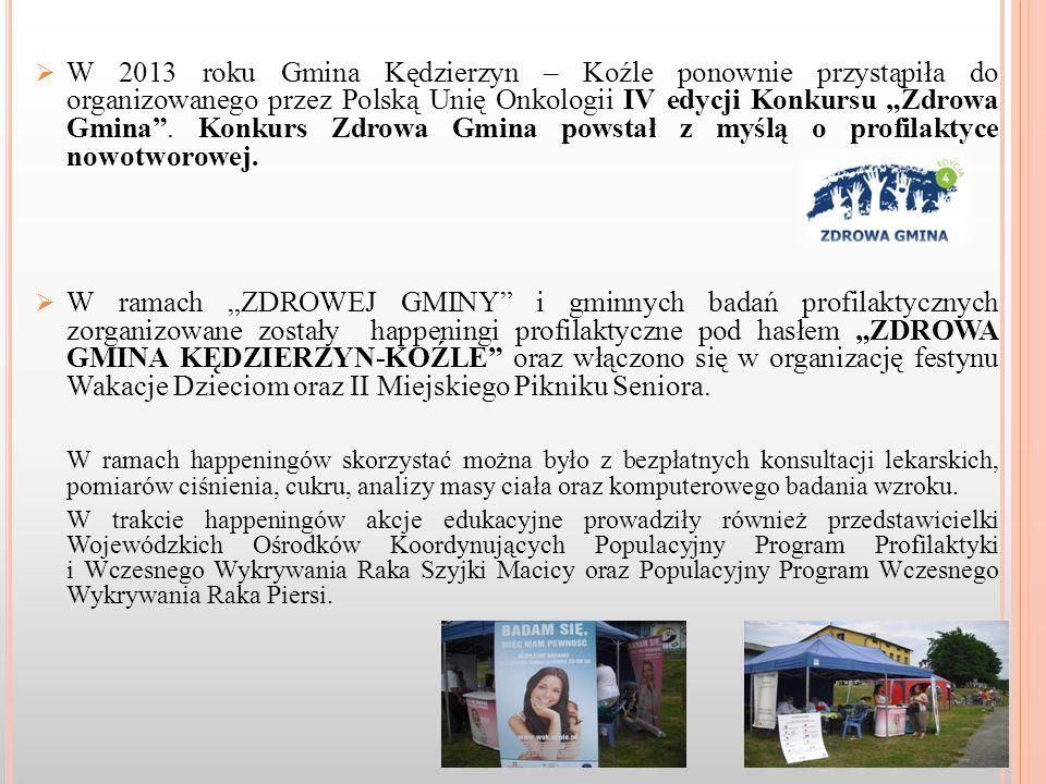 """ W 2013 roku Gmina Kędzierzyn – Koźle ponownie przystąpiła do organizowanego przez Polską Unię Onkologii IV edycji Konkursu """"Zdrowa Gmina ."""