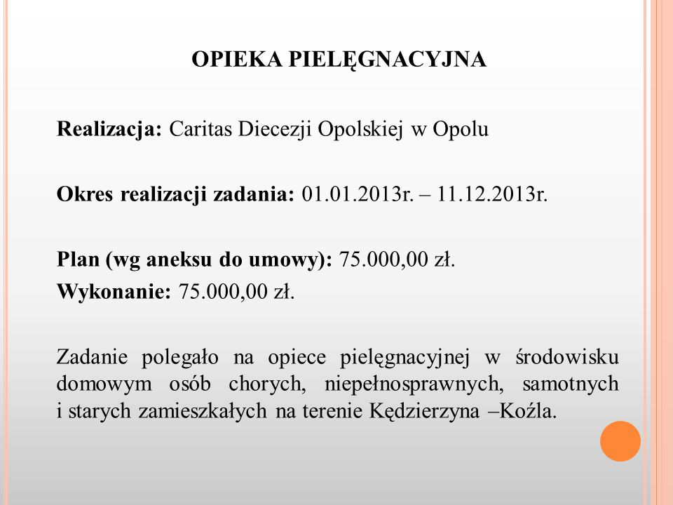 OPIEKA PIELĘGNACYJNA Realizacja: Caritas Diecezji Opolskiej w Opolu Okres realizacji zadania: 01.01.2013r.