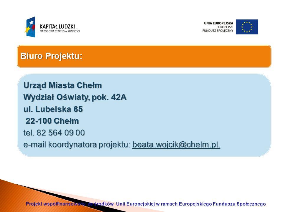 Biuro Projektu: Urząd Miasta Chełm Wydział Oświaty, pok.