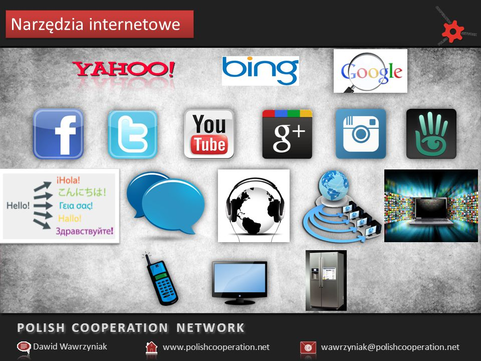 POLISH COOPERATION NETWORK Narzędzia internetowe Dawid Wawrzyniak www.polishcooperation.netwawrzyniak@polishcooperation.net