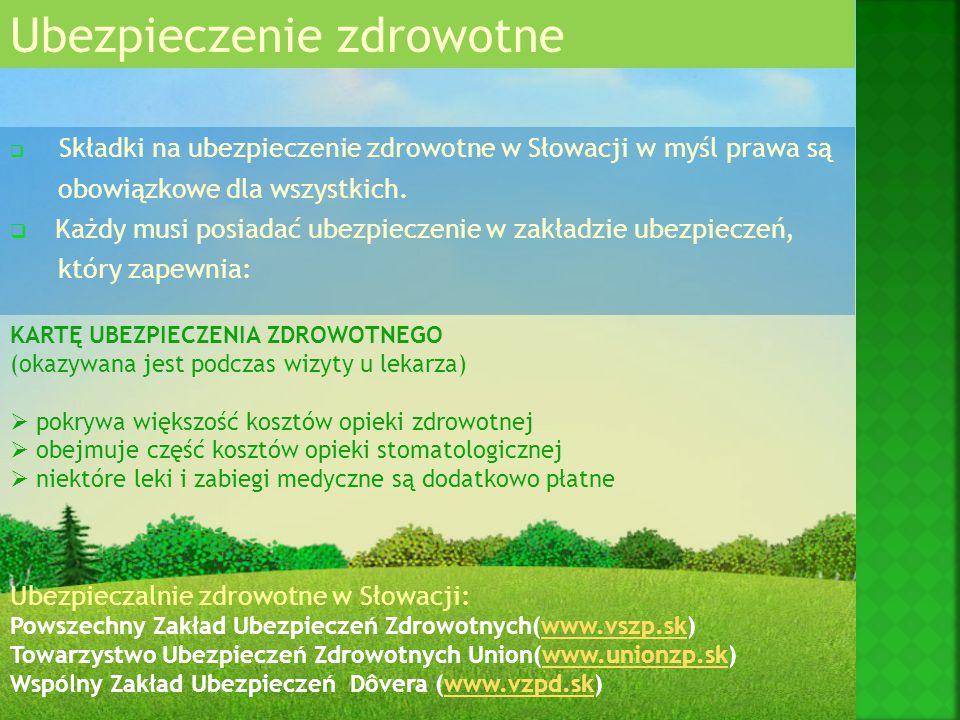  Składki na ubezpieczenie zdrowotne w Słowacji w myśl prawa są obowiązkowe dla wszystkich.  Każdy musi posiadać ubezpieczenie w zakładzie ubezpiecze