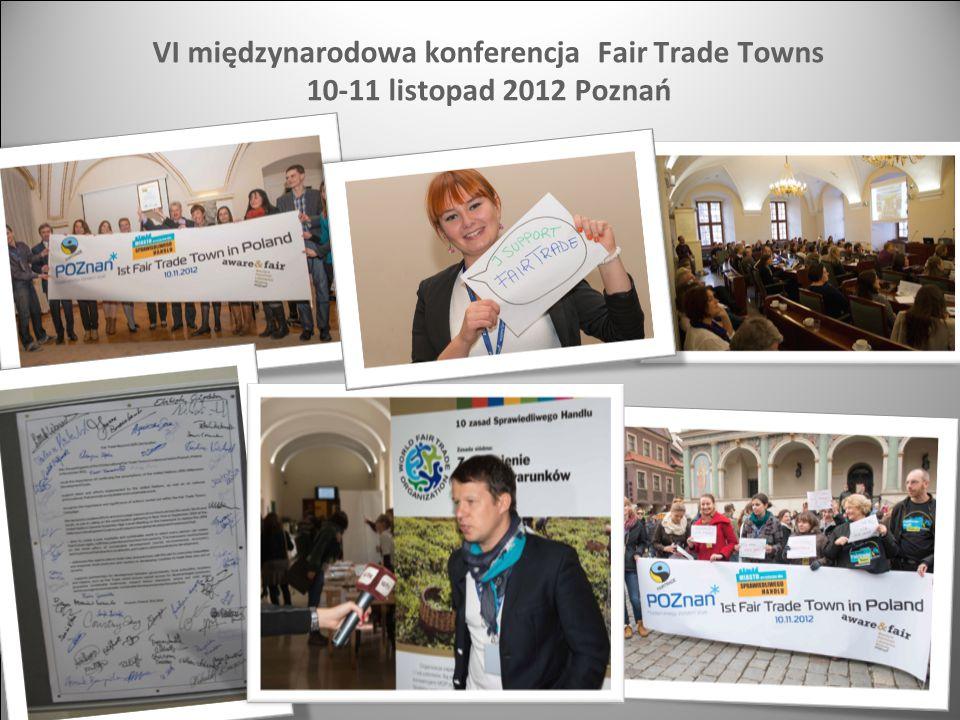 VI międzynarodowa konferencja Fair Trade Towns 10-11 listopad 2012 Poznań