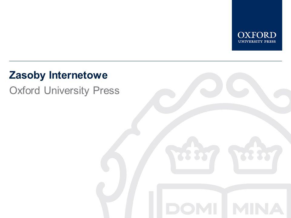 Online Products, Oxford University Press Great Clarendon Street, Oxford, OX2 6DP onlineproducts@oup.com +44 (0) 1865 353705 +44 (0) 1865 353308 Aby uzyskać więcej informacji na temat wszystkich zasobów Oxford University Press, bezpłatnego dostępu testowego lub cennika prosimy o kontakt z osobą odpowiedzialną za zbiory Państwa biblioteki lub bezpośrednio z nami: