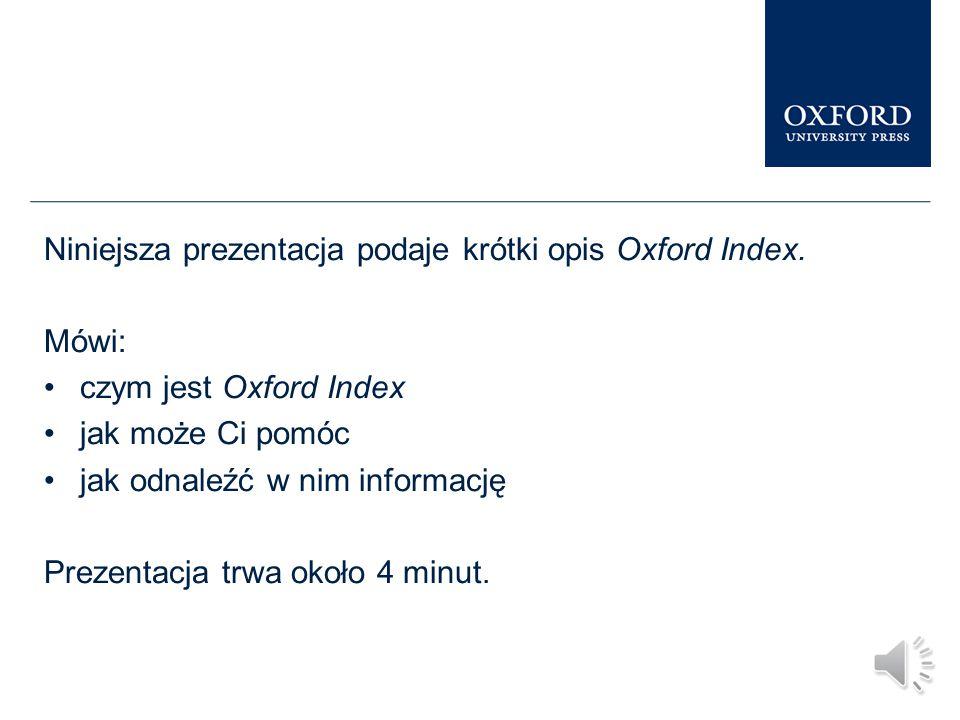 Niniejsza prezentacja podaje krótki opis Oxford Index.