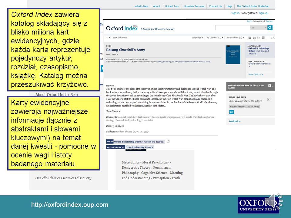 http://oxfordindex.oup.com Oxford Index jest bezpłatnym narzędziem wyszukiwawczo - odkrywczym Oxford University Press.