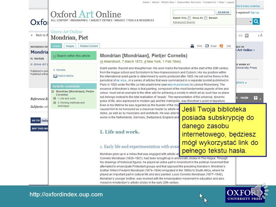 http://oxfordindex.oup.com mondrian Jeśli Twoja biblioteka posiada subskrypcję do danego zasobu internetowego, będziesz mógł wykorzystać link do pełnego tekstu hasła.