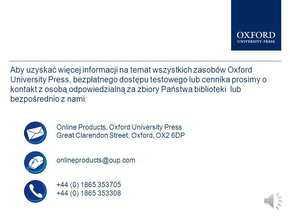 Podobne prezentacje na temat innych zasobów internetowych Oxford University Press są dostępne w Librarian Resource Centre.