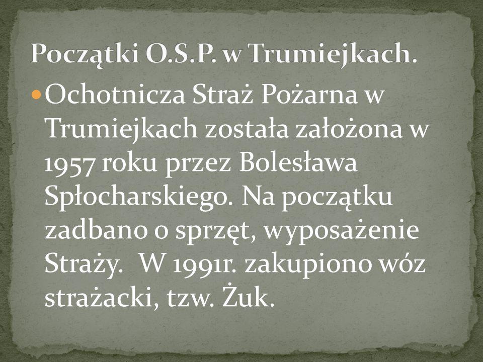 Ochotnicza Straż Pożarna w Trumiejkach została założona w 1957 roku przez Bolesława Spłocharskiego. Na początku zadbano o sprzęt, wyposażenie Straży.
