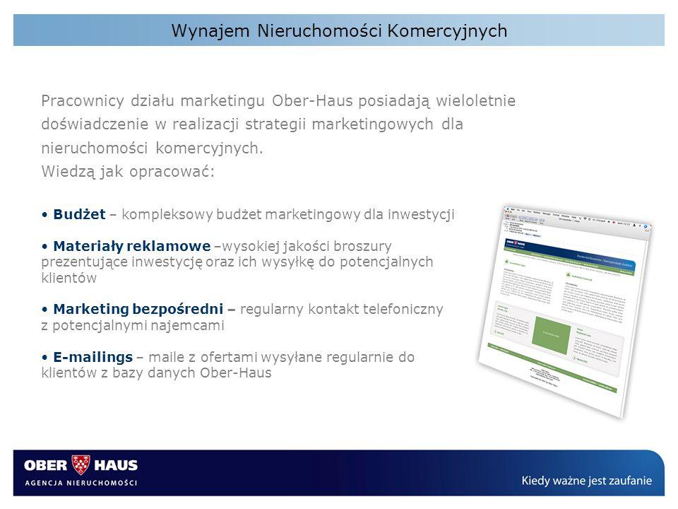 Wynajem Nieruchomości Komercyjnych Pracownicy działu marketingu Ober-Haus posiadają wieloletnie doświadczenie w realizacji strategii marketingowych dl