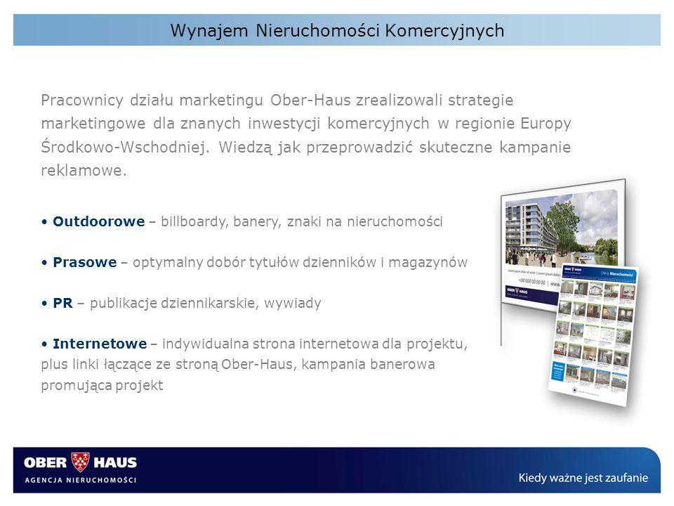 Wynajem Nieruchomości Komercyjnych Pracownicy działu marketingu Ober-Haus zrealizowali strategie marketingowe dla znanych inwestycji komercyjnych w re