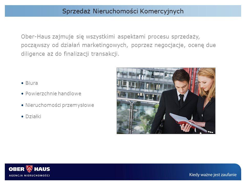 Sprzedaż Nieruchomości Komercyjnych Ober-Haus zajmuje się wszystkimi aspektami procesu sprzedaży, począwszy od działań marketingowych, poprzez negocja