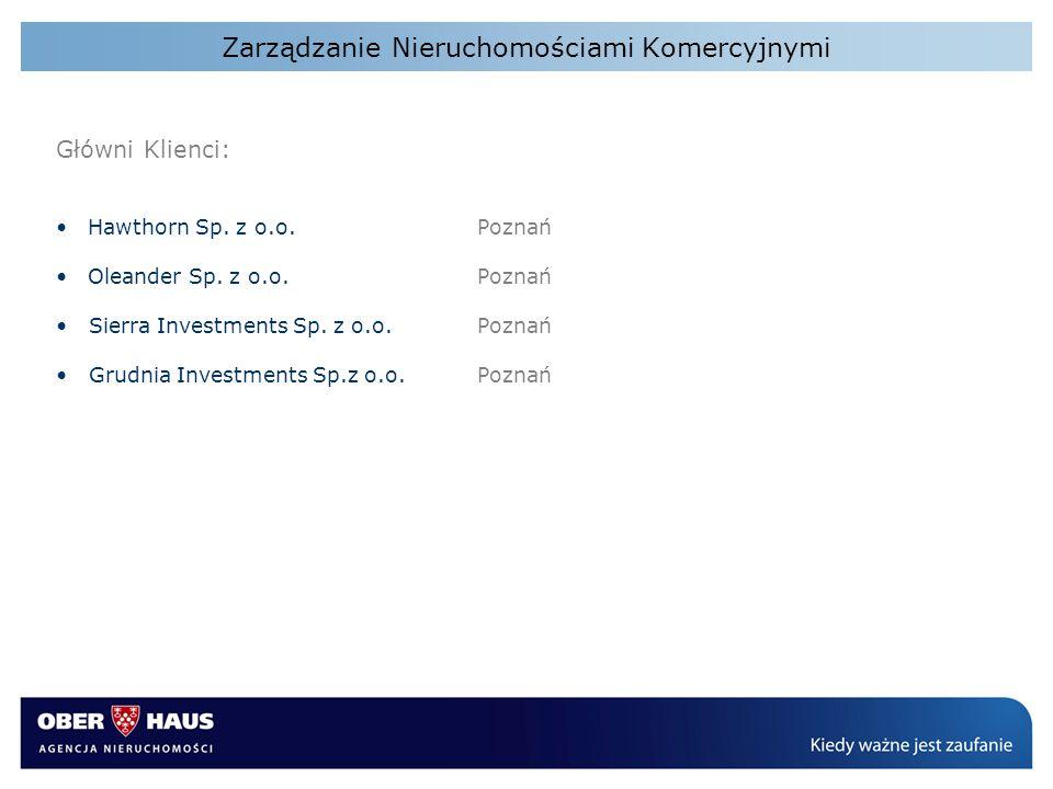 Zarządzanie Nieruchomościami Komercyjnymi Główni Klienci: Hawthorn Sp. z o.o. Poznań Oleander Sp. z o.o. Poznań Sierra Investments Sp. z o.o. Poznań G