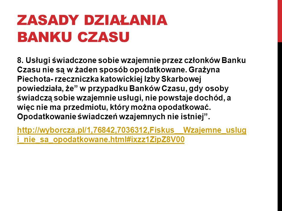 ZASADY DZIAŁANIA BANKU CZASU 8.