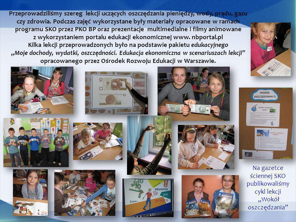 Przeprowadziliśmy szereg lekcji uczących oszczędzania pieniędzy, wody, prądu, gazu czy zdrowia. Podczas zajęć wykorzystane były materiały opracowane w