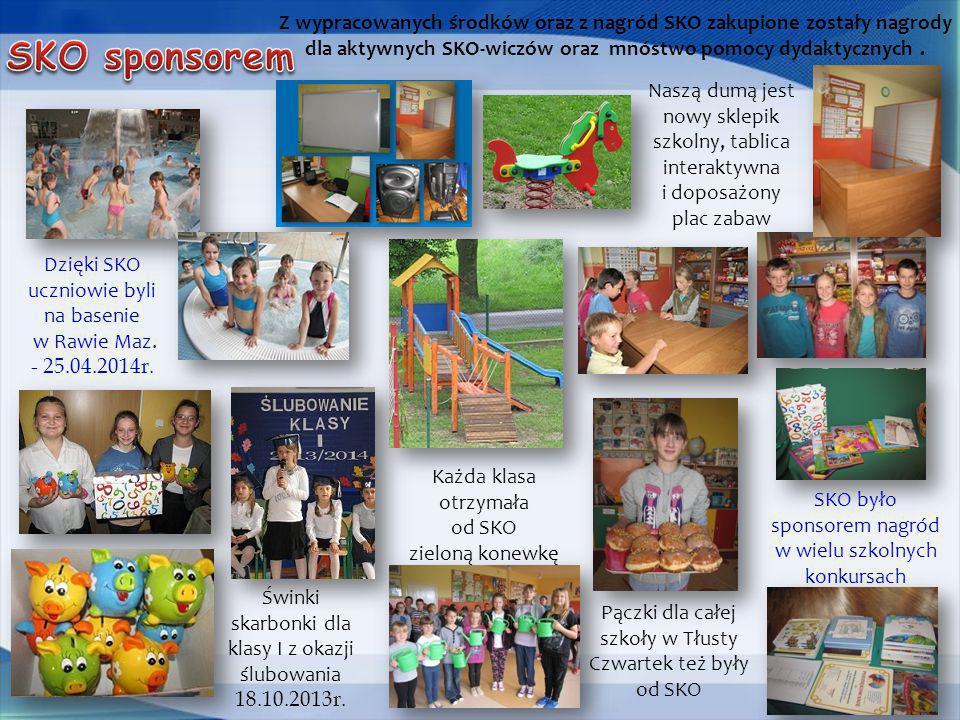 Dzięki SKO uczniowie byli na basenie w Rawie Maz. - 25.04.2014r. SKO było sponsorem nagród w wielu szkolnych konkursach Pączki dla całej szkoły w Tłus