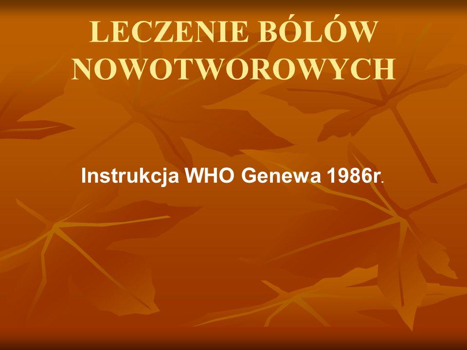 LECZENIE BÓLÓW NOWOTWOROWYCH Instrukcja WHO Genewa 1986r.