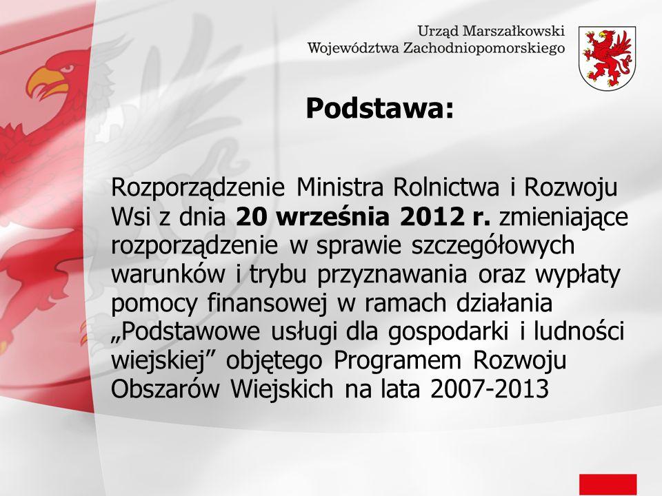Podstawa: Rozporządzenie Ministra Rolnictwa i Rozwoju Wsi z dnia 20 września 2012 r. zmieniające rozporządzenie w sprawie szczegółowych warunków i try