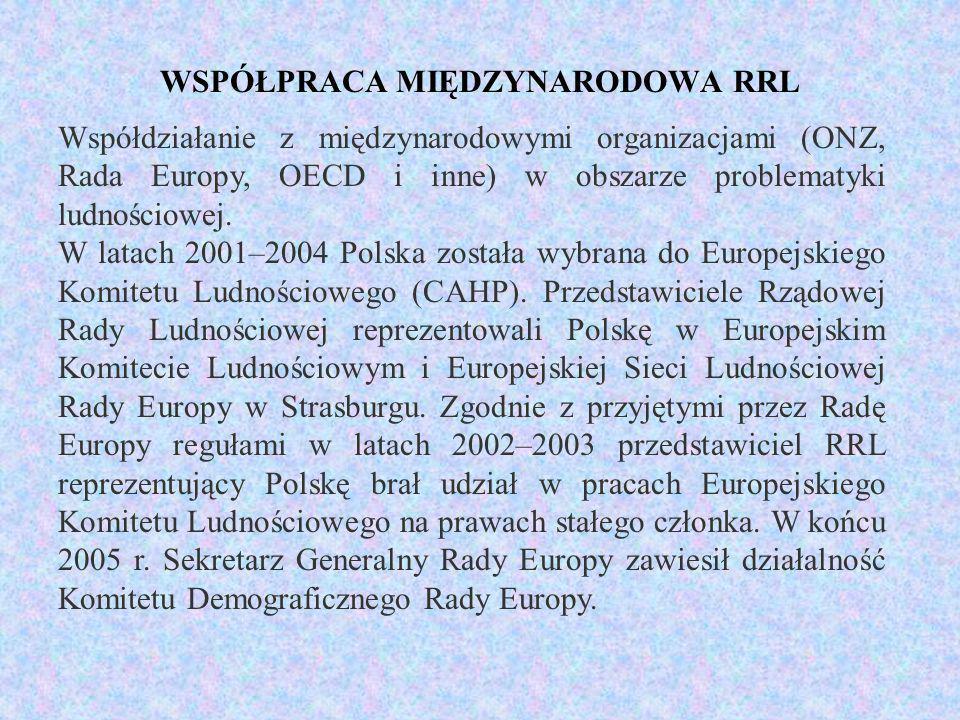 Współpraca RRL z Komisją Ludność i Rozwój ONZ W ramach współpracy RRL z ONZ najważniejszym obszarem jest udział w pracach Komisji Ludności i Rozwoju ONZ w której sesjach corocznie uczestniczy delegacja RRL Dzięki staraniom Rządowej Rady Ludnościowej i Ministerstwa Spraw Zagranicznych Polska została wybrana na członka, na lata 2001–2004 oraz 2008–2011, wchodząc w skład tej Komisji.