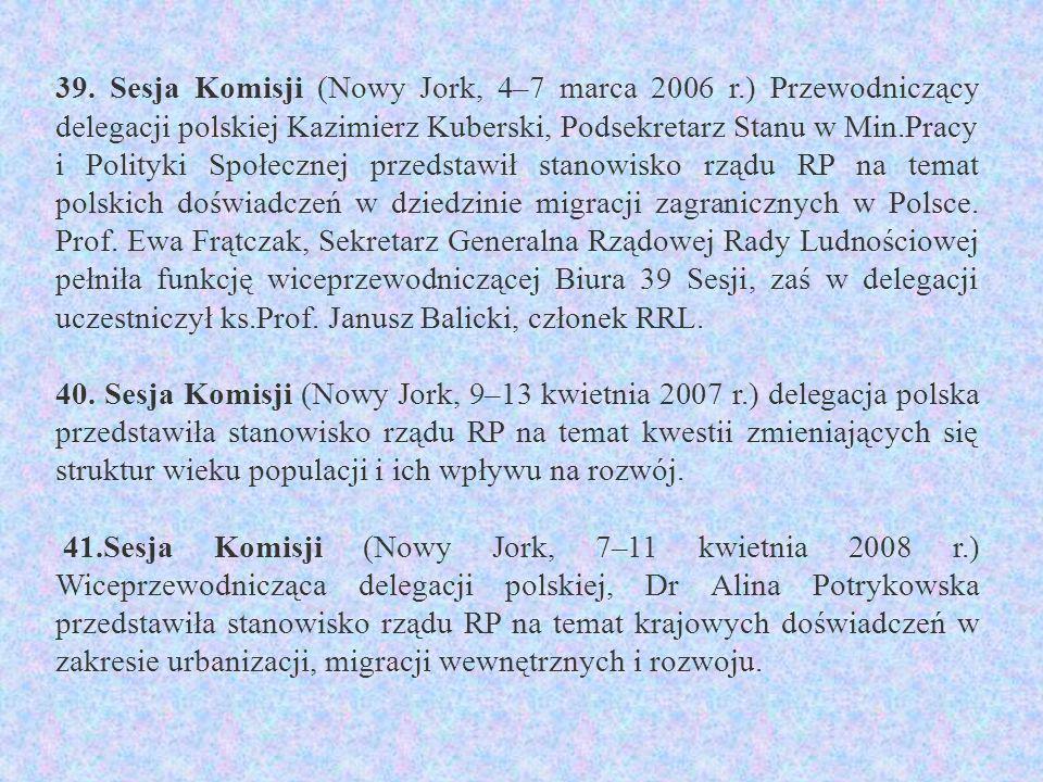 39. Sesja Komisji (Nowy Jork, 4–7 marca 2006 r.) Przewodniczący delegacji polskiej Kazimierz Kuberski, Podsekretarz Stanu w Min.Pracy i Polityki Społe