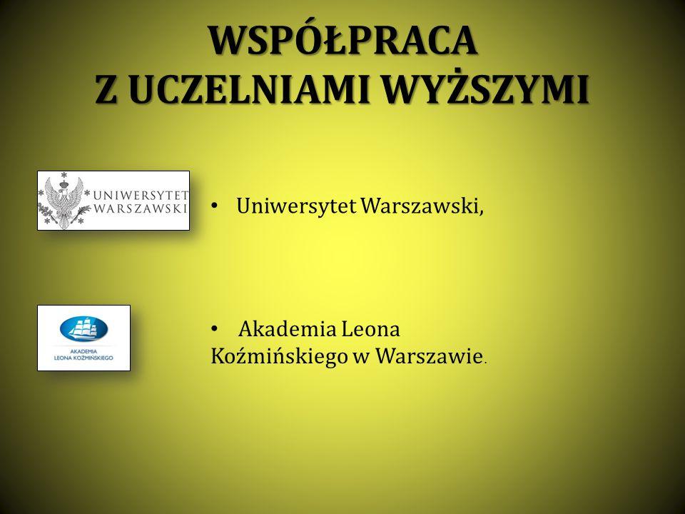 WSPÓŁPRACA Z UCZELNIAMI WYŻSZYMI Uniwersytet Warszawski, Akademia Leona Koźmińskiego w Warszawie.