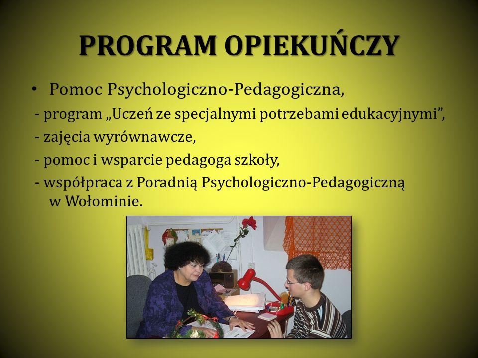 """PROGRAM OPIEKUŃCZY Pomoc Psychologiczno-Pedagogiczna, - program """"Uczeń ze specjalnymi potrzebami edukacyjnymi"""", - zajęcia wyrównawcze, - pomoc i wspar"""