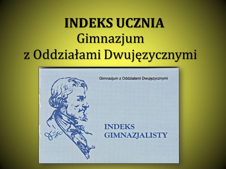 INDEKS UCZNIA Gimnazjum z Oddziałami Dwujęzycznymi
