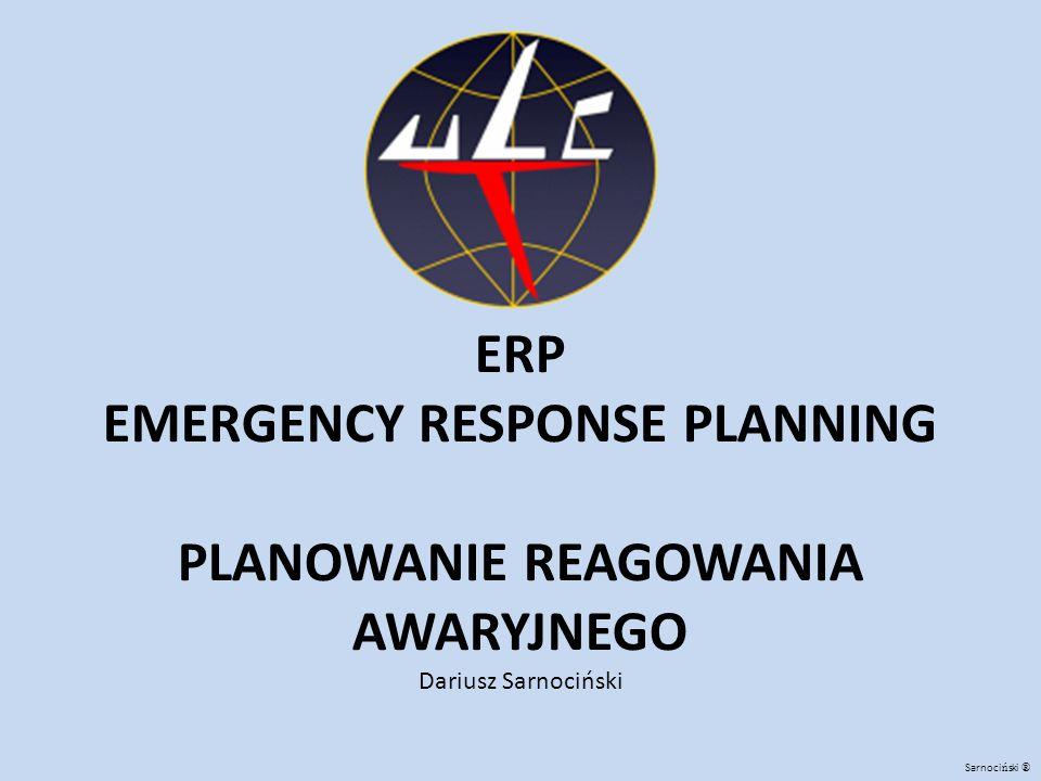 ERP EMERGENCY RESPONSE PLANNING PLANOWANIE REAGOWANIA AWARYJNEGO Dariusz Sarnociński Sarnoci ń ski ®