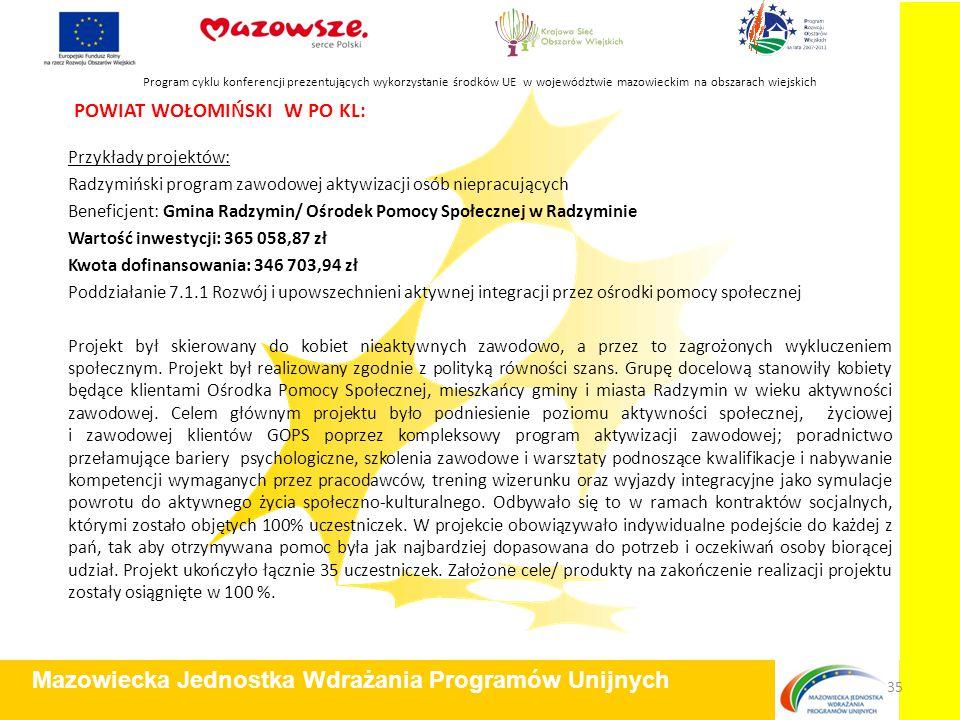 POWIAT WOŁOMIŃSKI W PO KL: Przykłady projektów: Radzymiński program zawodowej aktywizacji osób niepracujących Beneficjent: Gmina Radzymin/ Ośrodek Pom