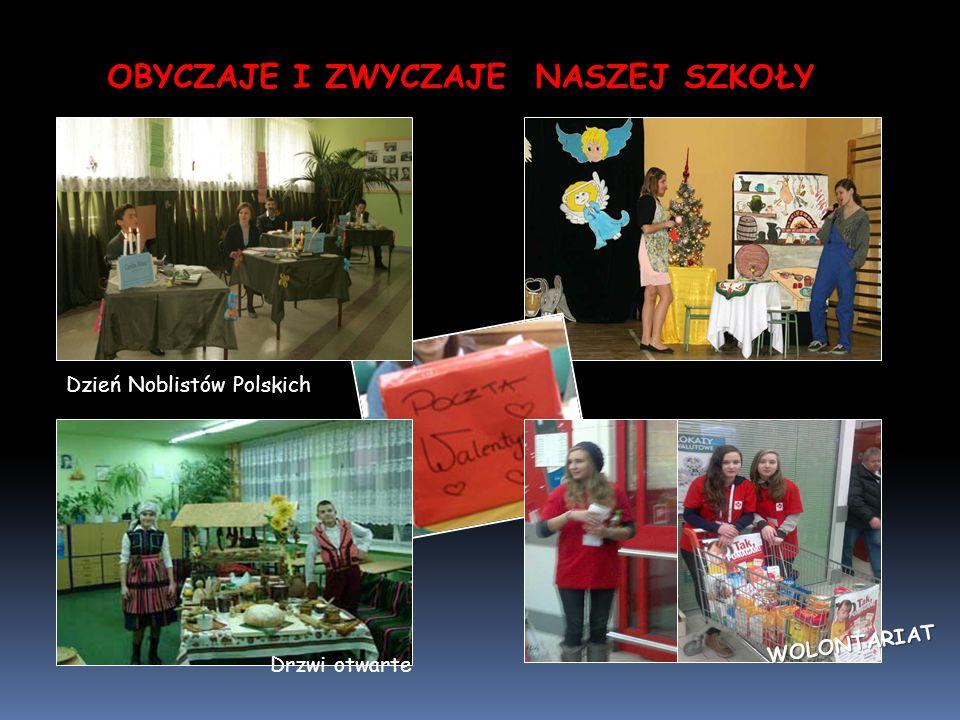 OBYCZAJE I ZWYCZAJE NASZEJ SZKOŁY Dzień Noblistów Polskich WOLONTARIAT Drzwi otwarte