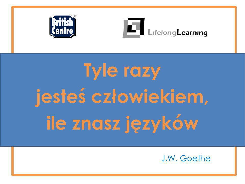 Tyle razy jesteś człowiekiem, ile znasz języków J.W. Goethe