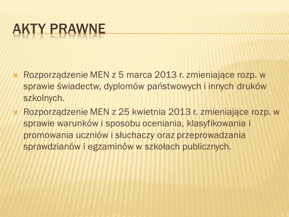  Na podstawie rozporządzenia MEN z dnia 30 kwietnia 2007r.