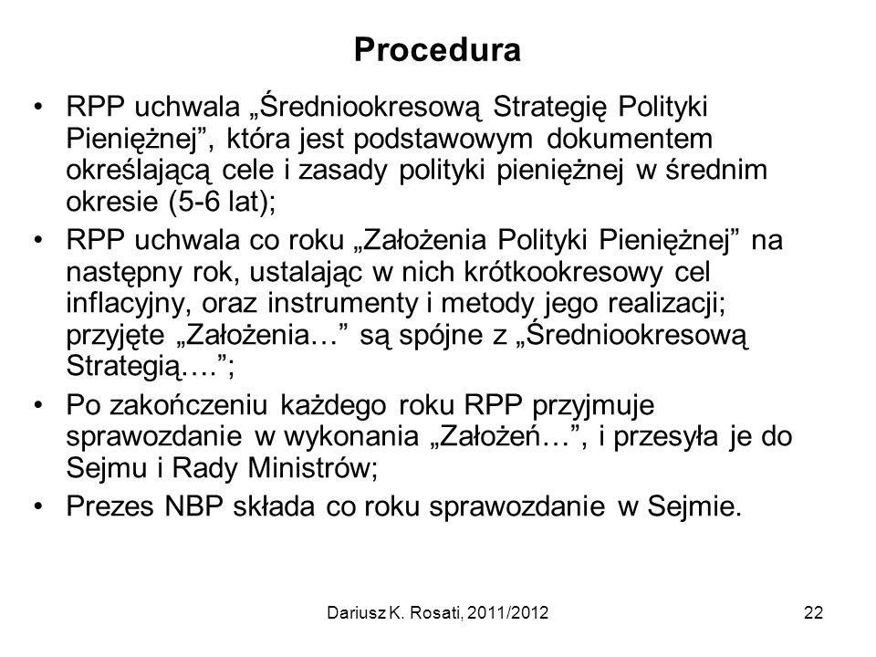 """Procedura RPP uchwala """"Średniookresową Strategię Polityki Pieniężnej"""", która jest podstawowym dokumentem określającą cele i zasady polityki pieniężnej"""