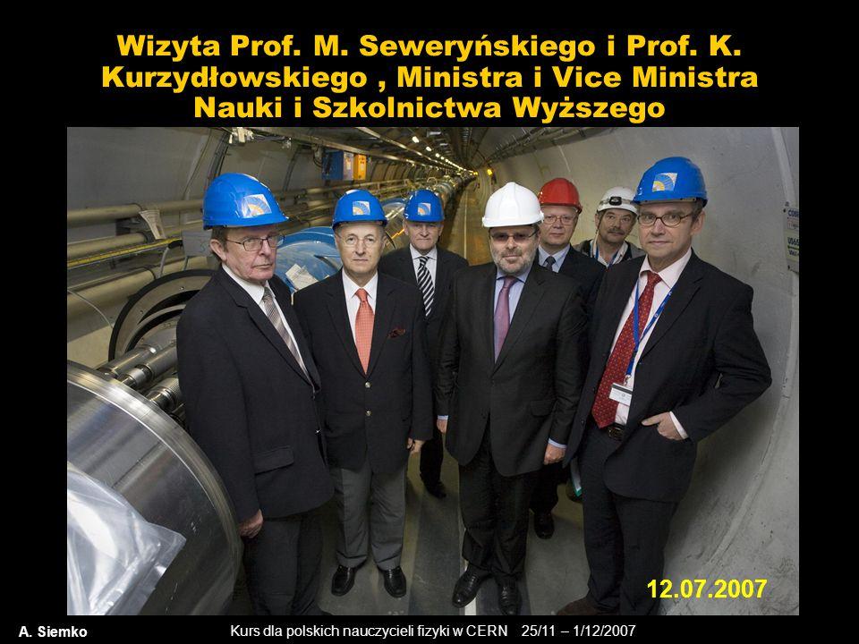 Kurs dla polskich nauczycieli fizyki w CERN 25/11 – 1/12/2007 Wizyta Prof. M. Seweryńskiego i Prof. K. Kurzydłowskiego, Ministra i Vice Ministra Nauki