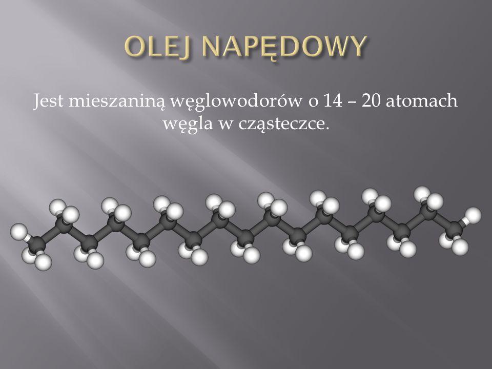 Jest mieszaniną węglowodorów o 14 – 20 atomach węgla w cząsteczce.