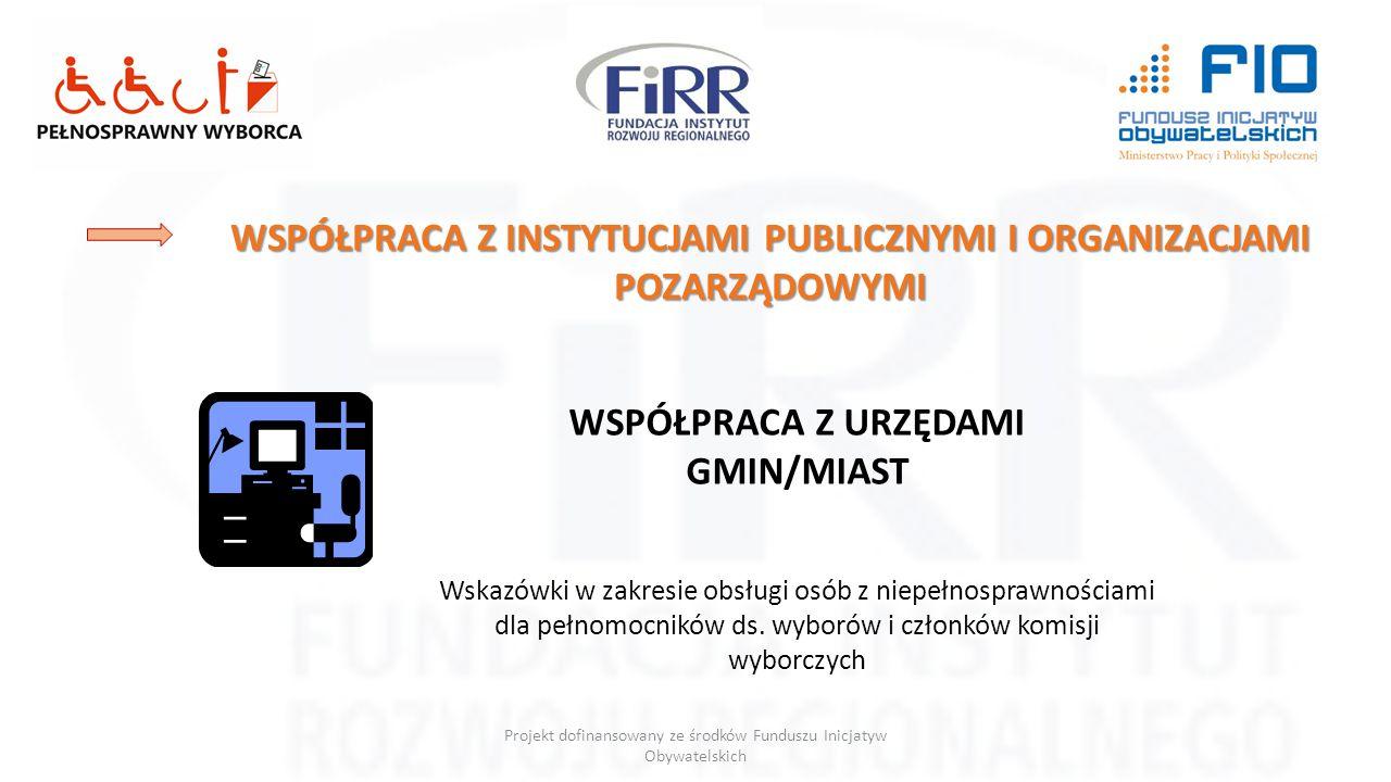 Projekt dofinansowany ze środków Funduszu Inicjatyw Obywatelskich WSPÓŁPRACA Z INSTYTUCJAMI PUBLICZNYMI I ORGANIZACJAMI POZARZĄDOWYMI WSPÓŁPRACA Z URZ