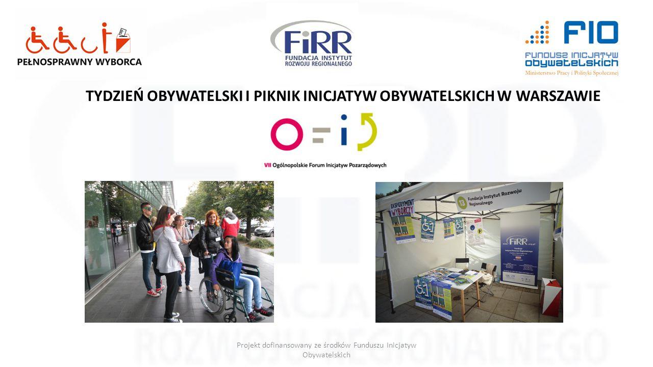 Projekt dofinansowany ze środków Funduszu Inicjatyw Obywatelskich TYDZIEŃ OBYWATELSKI I PIKNIK INICJATYW OBYWATELSKICH W WARSZAWIE