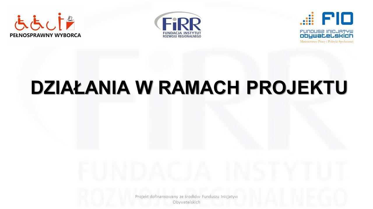 DZIAŁANIA W RAMACH PROJEKTU Projekt dofinansowany ze środków Funduszu Inicjatyw Obywatelskich