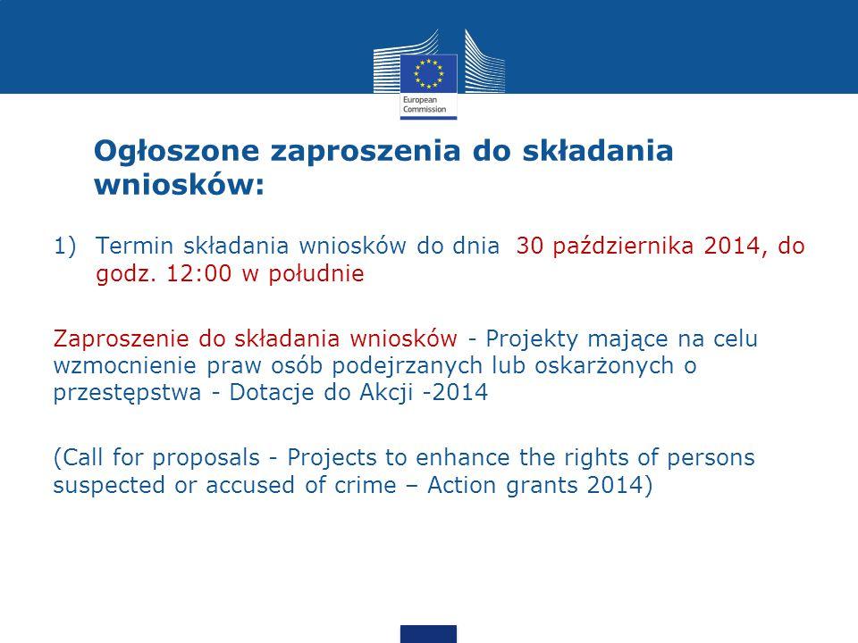 Ogłoszone zaproszenia do składania wniosków: 1)Termin składania wniosków do dnia 30 października 2014, do godz.