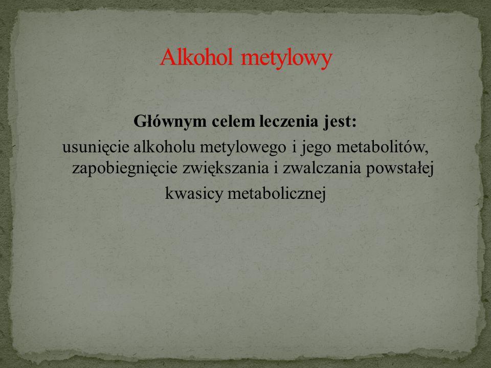 Głównym celem leczenia jest: usunięcie alkoholu metylowego i jego metabolitów, zapobiegnięcie zwiększania i zwalczania powstałej kwasicy metabolicznej
