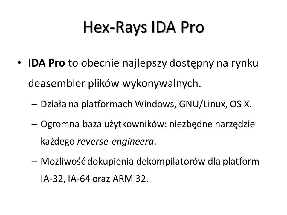 Hex-Rays IDA Pro IDA Pro to obecnie najlepszy dostępny na rynku deasembler plików wykonywalnych. – Działa na platformach Windows, GNU/Linux, OS X. – O