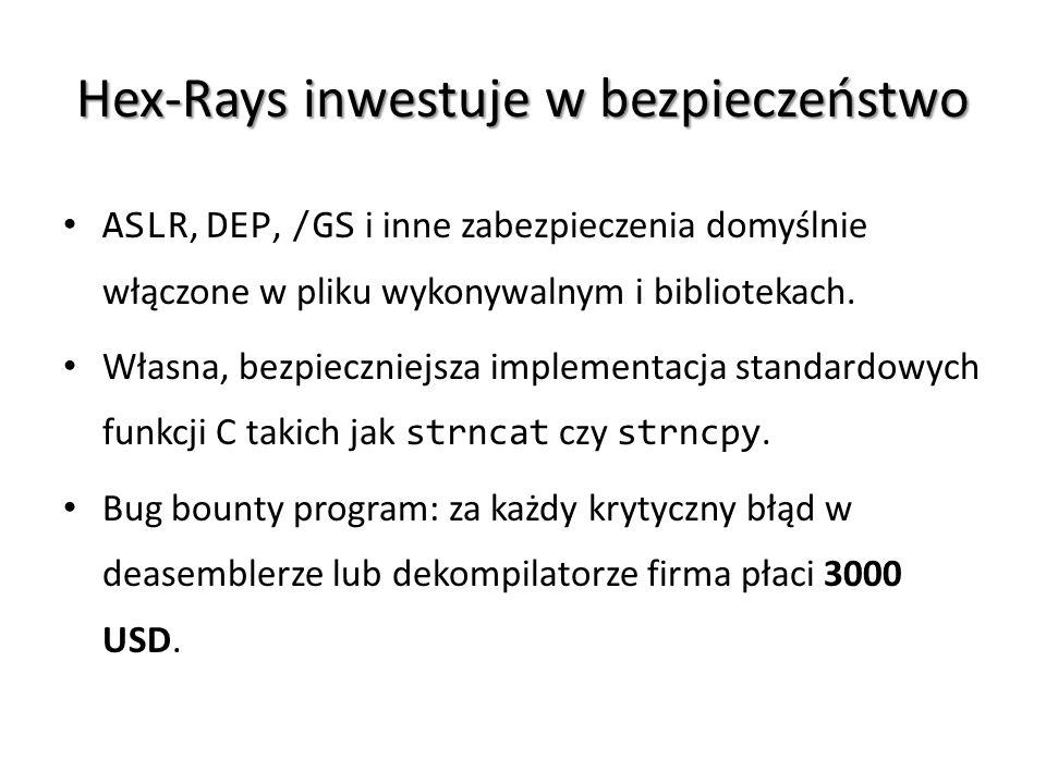 Hex-Rays inwestuje w bezpieczeństwo ASLR, DEP, /GS i inne zabezpieczenia domyślnie włączone w pliku wykonywalnym i bibliotekach. Własna, bezpieczniejs
