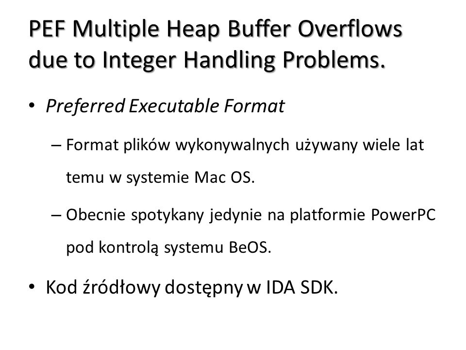 PEF Multiple Heap Buffer Overflows due to Integer Handling Problems.