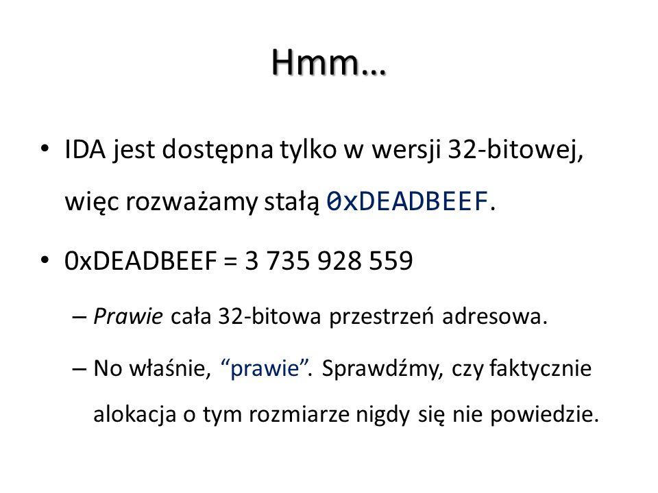 Hmm… IDA jest dostępna tylko w wersji 32-bitowej, więc rozważamy stałą 0xDEADBEEF. 0xDEADBEEF = 3 735 928 559 – Prawie cała 32-bitowa przestrzeń adres
