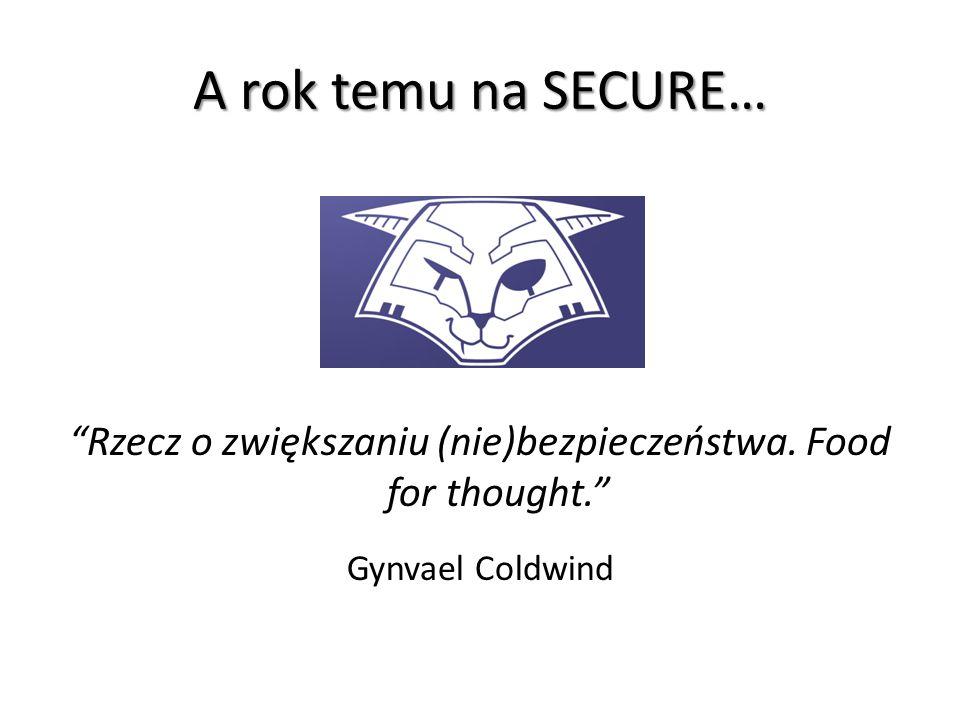 """A rok temu na SECURE… """"Rzecz o zwiększaniu (nie)bezpieczeństwa. Food for thought."""" Gynvael Coldwind"""