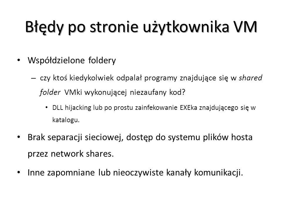 Błędy po stronie użytkownika VM Współdzielone foldery – czy ktoś kiedykolwiek odpalał programy znajdujące się w shared folder VMki wykonującej niezauf