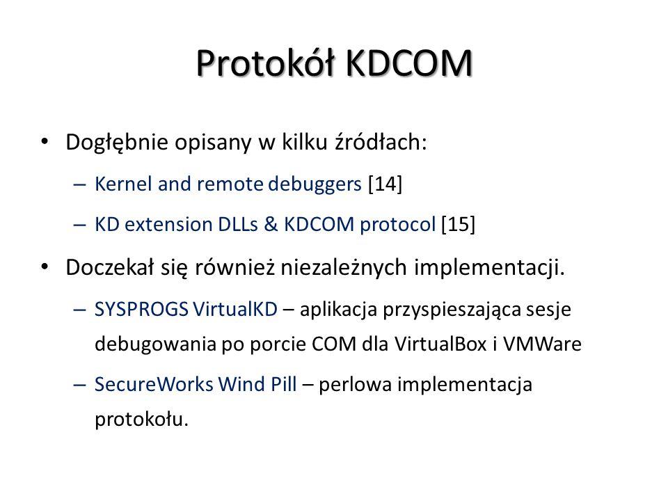 Protokół KDCOM Dogłębnie opisany w kilku źródłach: – Kernel and remote debuggers [14] – KD extension DLLs & KDCOM protocol [15] Doczekał się również n