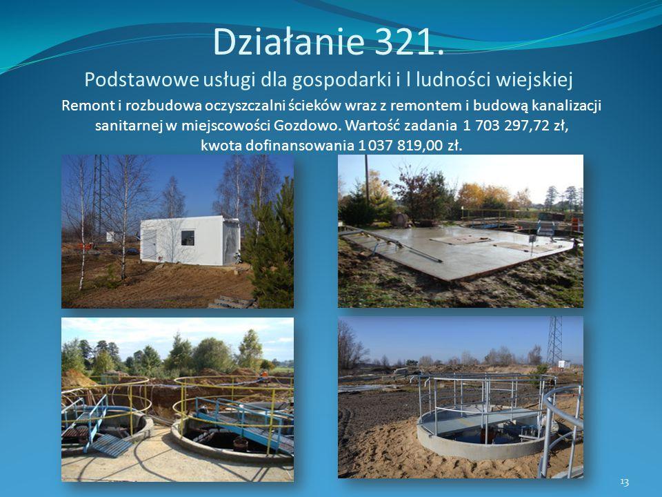 Działanie 321. Podstawowe usługi dla gospodarki i l ludności wiejskiej Remont i rozbudowa oczyszczalni ścieków wraz z remontem i budową kanalizacji sa